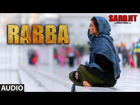 Rabba Lyrics - Sarbjit | Shafqat Amanat Ali
