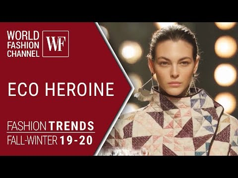 ECO HEROINE FASHION TRENDS FALL-WINTER 19-20
