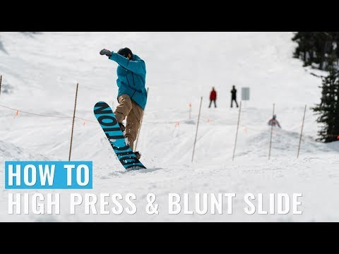 How To High Press & Blunt Slide On A Snowboard