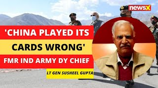 'China has played its cards wrong' | Former Indian Army Deputy Chief | NewsX - NEWSXLIVE