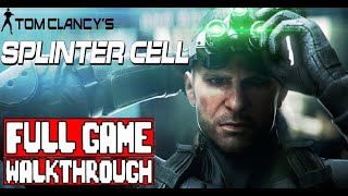 SPLINTER CELL Full Game Walkthrough - No Commentary (Tom's Clancy's Splinter Cell Full Game)