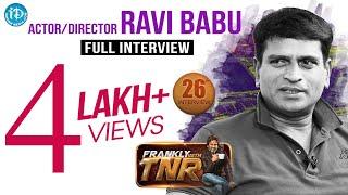 Actor Ravi Babu  Frankly With TNR