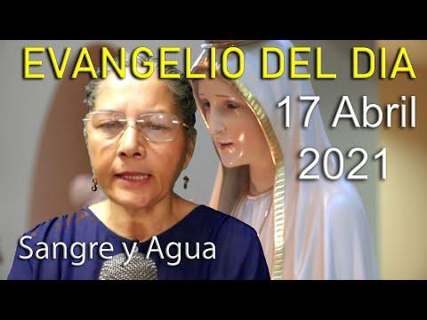 Evangelio Del Dia de Hoy - Sabado 17 Abril 2021- Sangre y Agua