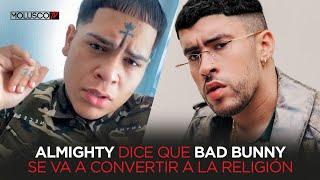 """ALMIGHTY AFIRMA QUE """"BAD BUNNY""""TIENE QUE ESTAR EN LOS CAMINOS DEL SEÑOR"""