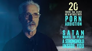 Satan Wants to Plant a Stronghold Inside You | 20 Truths that Help in the Battle with Porn Addiction