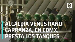 Préstamo gratuito de tanques de oxígeno en alcaldía Venustiano Carranza, CDMX - Las Noticias