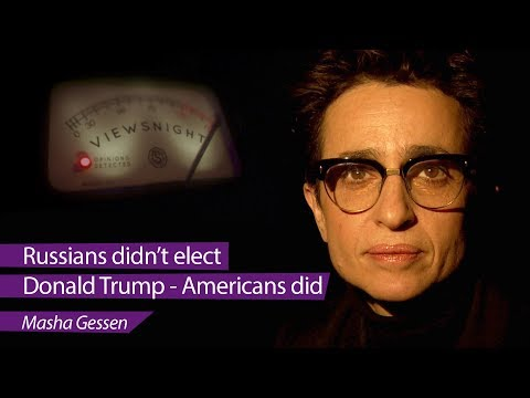 connectYoutube - Masha Gessen: 'Russians didn't elect Donald Trump - Americans did' - Viewsnight