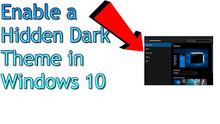 Windows 10 Tip - Enable a Hidden Dark Theme in Windows 10