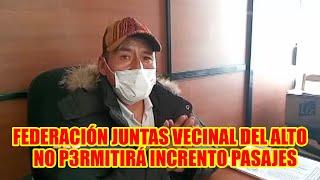 EJECUTIVO DE LAS FEDERACIÓN JUNTAS VECINALES DEL ALTO R3CHAZAN INCREMENTO DE PASAJES EN EL ALTO