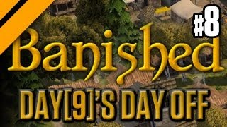 Day[9]'s Day Off - Banished P8