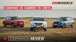 Tata Harrier vs Hyundai Creta vs Jeep Compass: 3 Cheers For? | Zigwheels.com