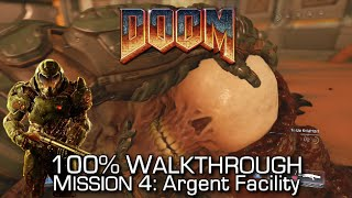 DOOM - Mission 4: Argent Facility 100% Walkthrough - ALL SECRETS/COLLECTIBLES & CHALLENGES