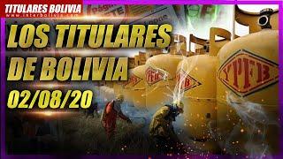 ???? LOS TITULARES DE BOLIVIA ???????? ? 2 DE AGOSTO 2020 [ NOTICIAS DE BOLIVIA ] ????