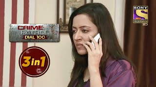 Crime Patrol Dial 100 | Episodes 341, 342 And 343 | 3 In 1 Webisodes - SETINDIA