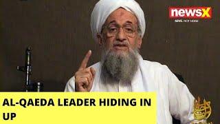 Al-Qaeda Leader Hiding In UP | ATS, IB, UP Police On High Alert | NewsX - NEWSXLIVE