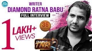 Writer Diamond Ratna Babu Frankly With TNR