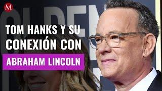 Tom Hanks y su conexión familiar con Abraham Lincoln