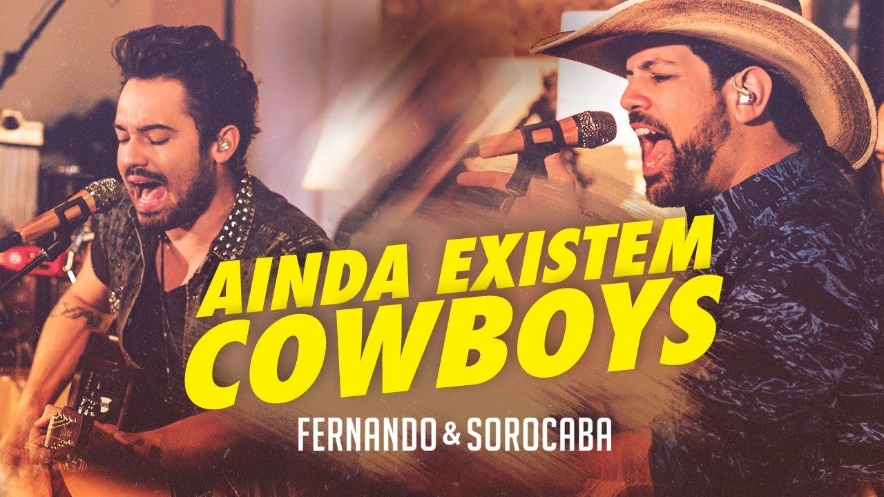 Ainda Existem Cowboys - Fernando e Sorocaba