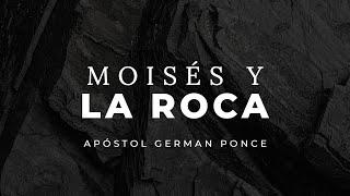 Apóstol German Ponce ? Moisés Y La Roca ? martes 15 junio 2021