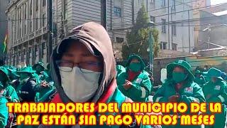 IVAN ARIAS NO P4GA MÁS DE 800 TRABAJADORES DE LIMPIEZA DEL MUNICIPIO DE LA PAZ ESTÁN SIN P4GOS..