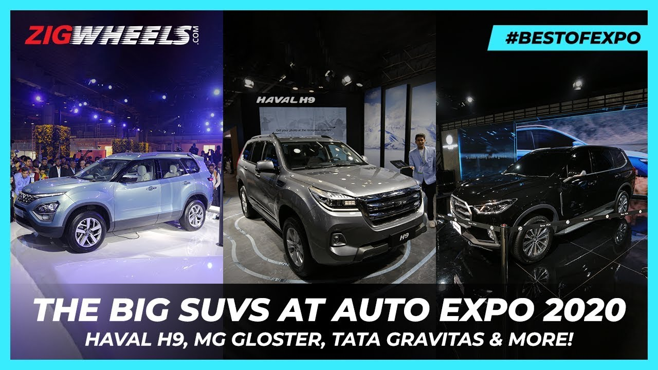 The Biggest SUVs @ Auto Expo 2020! | Haval H9, MG Gloster, Tata Gravitas & More! | ZigWheels.com
