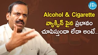 How Alcohol backslashu0026 Cigarette May Affect Your Response to the COVID-19 Vaccine - Dr. Vinaykumar - IDREAMMOVIES