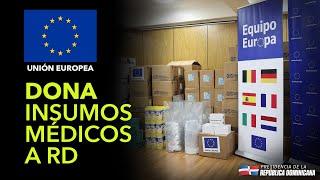 Equipo Europa entrega donación a República Dominicana para responder ante COVID-19.