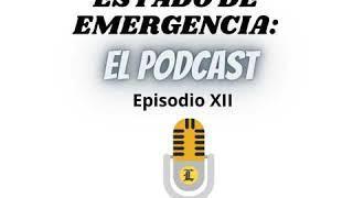 Estado de emergencia en RD: El Podcast (Episodio XII)