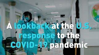 A lookback at the U.S. response to the COVID-19 pandemic