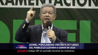 Leonel dice popularidad creciente de Fuerza del Pueblo lo llevará a ganar en 2024