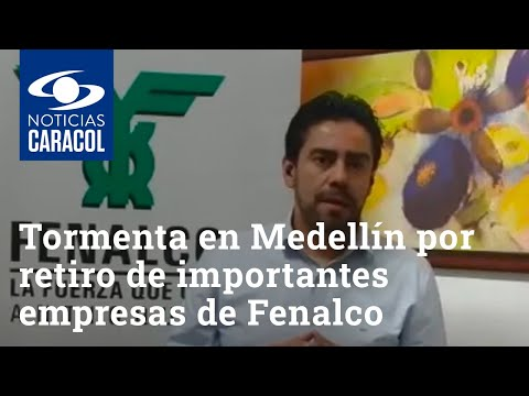 Tormenta en Medellín por retiro de importantes empresas de Fenalco