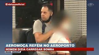 PM EM SURTO FAZ REFÉM NO AEROPORTO DE GUARULHOS | BRASIL URGENTE