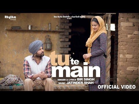 Tu Te Main-Bir Singh Full HD Video Song With Lyrics | Mp3 Download