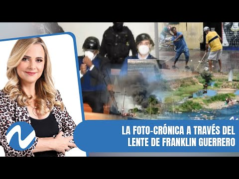 La foto cronica con temas de interes a traves del lente de Franklin Guerrero | Nuria Piera