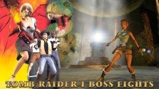 Tomb Raider 1 Bosses