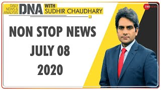 DNA: Non Stop News, July 08, 2020 | Sudhir Chaudhary Show | DNA Today | DNA Nonstop News | NONSTOP - ZEENEWS