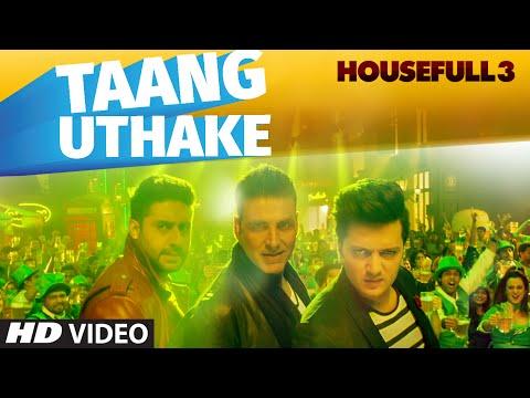 Taang Uthake Video Song | HOUSEFULL 3