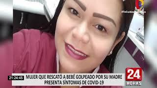 Mujer que rescató a bebé golpeado por su madre presenta los síntomas del coronavirus