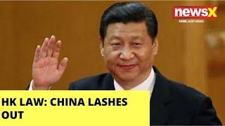 Cornered over HK law| China lashes out |NewsX - NEWSXLIVE