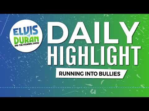 connectYoutube - Running Into Bullies   Elvis Duran Daily Highlight