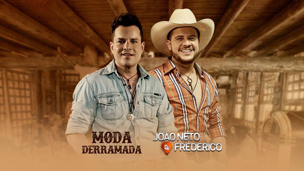 Moda derramada - João Neto e Frederico
