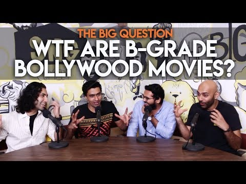 SnG: WTF Are B-Grade Bollywood Movies?   The Big Question S2 Ep24