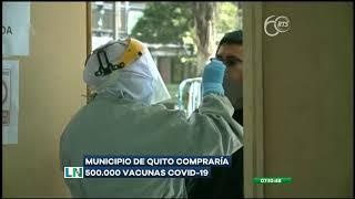 El Municipio de Quito compraría 500 mil vacunas contra el COVID-19