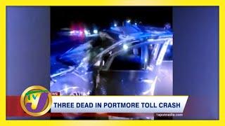 3 Dead in Portmore Toll Crash - January 17 2021