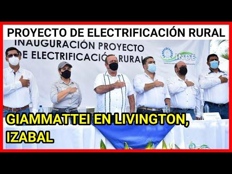 Giammattei participa en la inauguración del Proyecto de Electrificación Rural Sector Cuatro, Izabal.