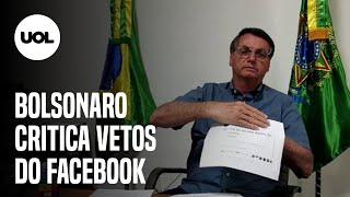 BOLSONARO SOBRE VETOS DO FACEBOOK: 'SOBROU PARA QUEM ESTÁ DO MEU LADO'