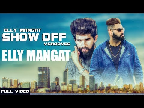 connectYoutube - Show off (Full Video) Elly Mangat ft Vadda Grewal | V Groove | Latest Punjabi Songs 2017