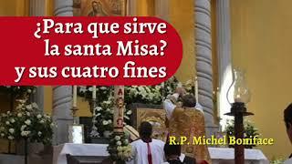¿Para qué sirve la santa Misa y sus cuatro fines