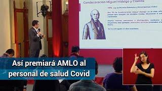 Covid-19 México. AMLO premiará a médicos y enfermeras Covid