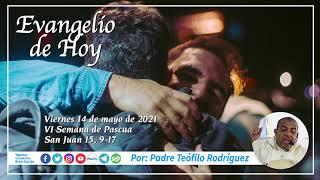 Reflexio?n del Evangelio de Hoy - Viernes 14 de mayo de 2021